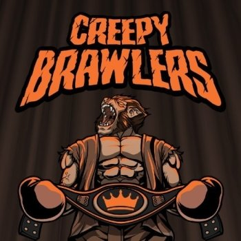 Creepy Brawlers