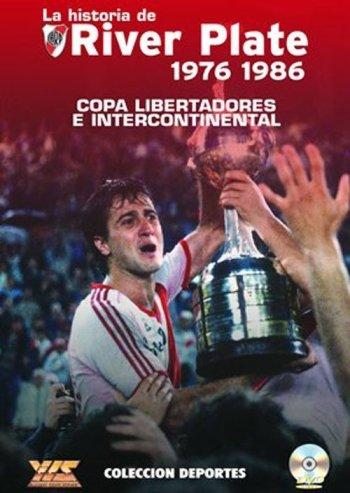 La Historia de River Plate - Copa Libertadores e Intercontinental (1976-1986)