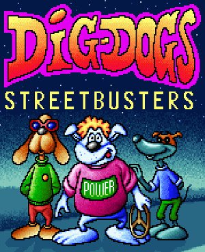 Dig Dogs: Streetbusters