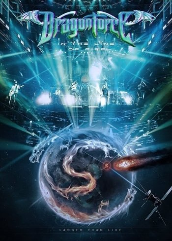 Dragonforce : In the Line of Fire...Larger Than Live