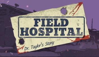 Field Hospital: Dr. Taylor's Story