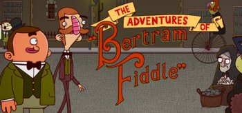 Adventures of Bertram Fiddle: Episode 1: A Dreadly Business