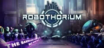 Robothorium: Tactical Revolution