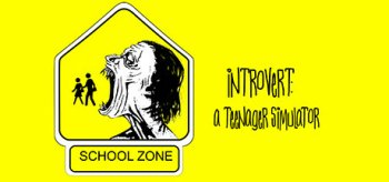 Introvert: A Teenager Simulator