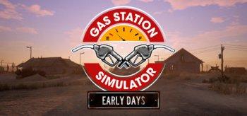 Gas Station Simulator: Prologue - Early Days