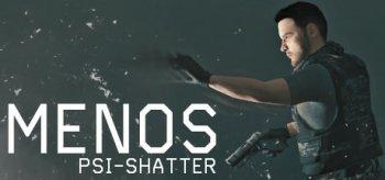 MENOS: PSI-SHATTER