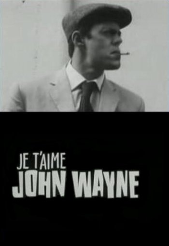 Je t'aime John Wayne