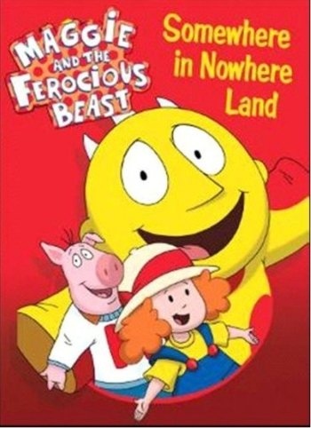 Maggie and the Ferocious Beast - Somewhere in Nowhere Land