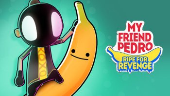 My Friend Pedro: Ripe for Revenge
