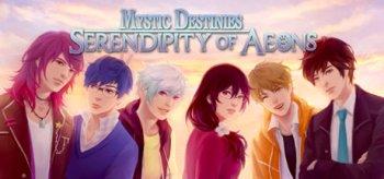 Mystic Destinies: Serendipity of Aeons