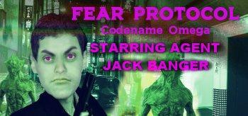 Fear Protocol: Codename Omega Starring Agent Jack Banger