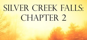Silver Creek Falls: Chapter 2