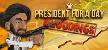 President for a Day - Floodings